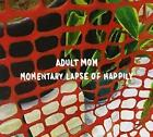 Momentary Lapse of Happily von Adult Mom (2015)