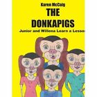 The Donkapigs Junior and Willena Learn a Lesson 9781414028347 by Karen McCaig