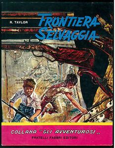 Taylor Reginald Frontiera Selvaggia Fabbri 1961 Gli Avventurosi Ill. Renna West