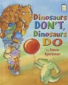 Dinosaurs-Don-039-t-Dinosaurs-Do-by-Steve-Bjorkman-Hardback-2011