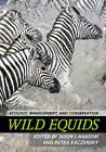Wild Equids: Ecology, Management, and Conservation by Johns Hopkins University Press (Hardback, 2016)