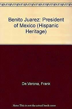 Benito Juarez, President of Mexico by De Varona, Frank