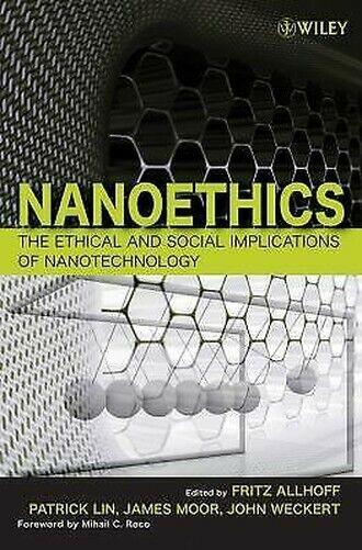 Nanoethics: The Ethisches und Social Implications von Nanotechnologie