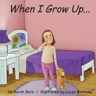 When I Grow Up by Sarah Bern (Paperback / softback, 2013)