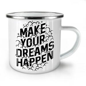 Make Dreams Happen NEW Enamel Tea Mug 10 oz | Wellcoda