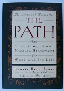 The Path Creating Your Mission Statement For Work And For Life Laurie Beth Jones 9780786862276 Ebay