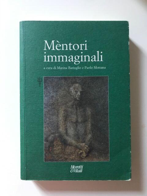 MENTORI IMMAGINALI - Marina Barioglio Paolo Mottana, a cura di