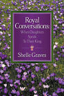 Royal Conversations by Shelle Graves (Paperback / softback, 2002)