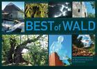 Best Of Wald von Petr Mazný, Petr Flachs und Marita Haller (2014, Gebundene Ausgabe)