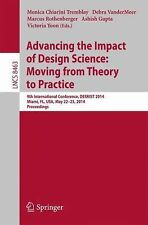Advancing the Impact of Design Science: Moving from Theory to Practice : 9th...