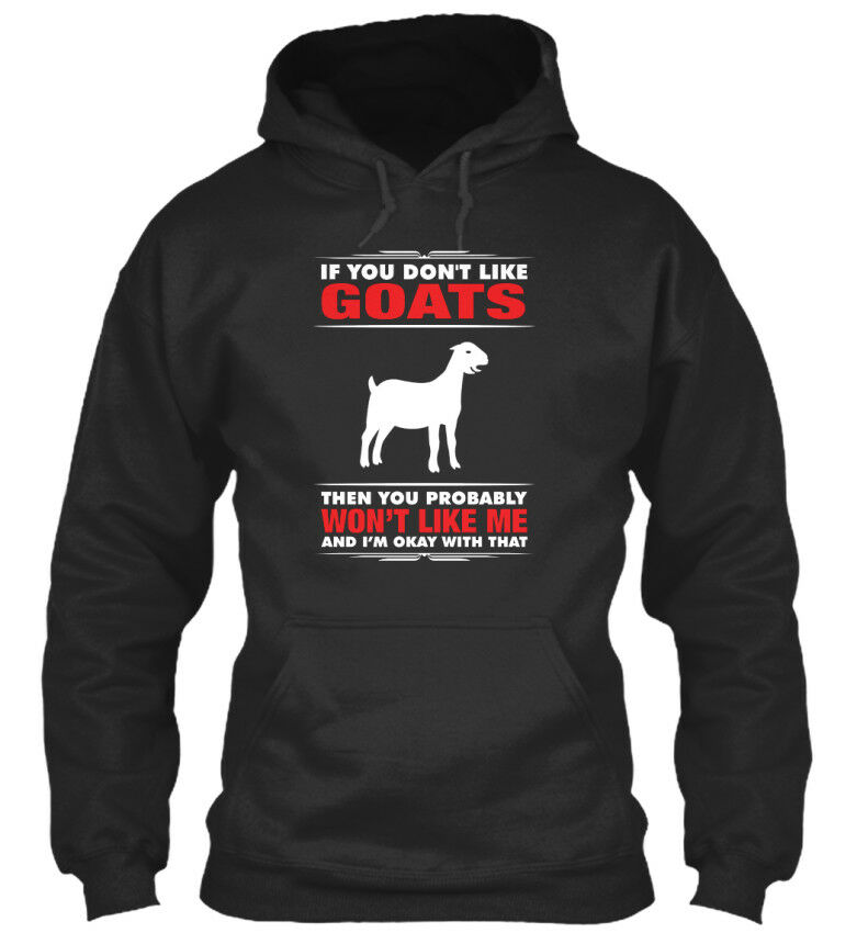 Dont Like Goats Then Wont Wont Wont Me 1115 - If You Don't Standard College Hoodie | Gutes Design