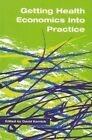 Getting Health Economics into Practice by David R. Murdoch, James S. Milledge, Andrew J. Pollard, David Kernick (Paperback, 2002)