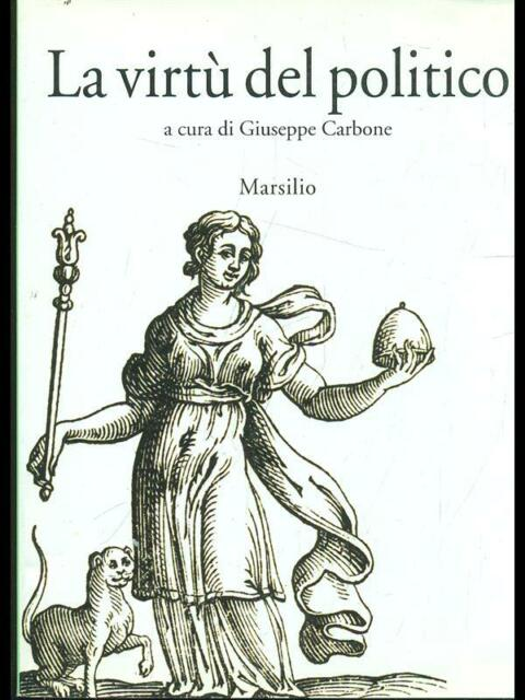 LA VIRTU' DEL POLITICO  GIUSEPPE CARBONE MARSILIO 1996