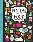 Playing with Food: An Activity Book by Louise Lockhart (Paperback, 2016)