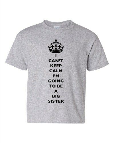 I Can/'t Keep Calm I/'m Going To Be A Big Sister Family DT Youth Kids T-Shirt Tee