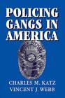 Policing Gangs in America by Vincent J. Webb, Charles M. Katz (Paperback, 2006)