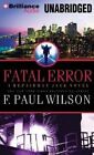 Fatal Error by F Paul Wilson (CD-Audio, 2014)