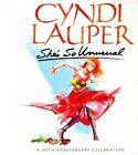 She's so Unusual a 30th Anniversary Celebration Deluxe Edition Cyndi Lauper