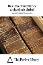 Resumo Elementar de Archeologia Christã by Joaquim Possidonio Narciso da...