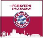 Mein FC Bayern Freundealbum 2016/2017 von Katharina Brenner (2016, Gebundene Ausgabe)