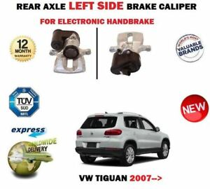 FOR VW TIGUAN 2007-> NEW REAR LEFT SIDE ELECTRIC HANDBRAKE BRAKE CALIPER