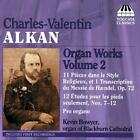 Alkan Organ Works Vol.2 von Kevin Bowyer (2007)