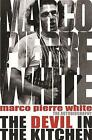 The Devil in the Kitchen: The Autobiography by Marco Pierre White, James Steen (Paperback, 2007)