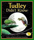Tudley Didn't Know by John Himmelman (Hardback, 2006)