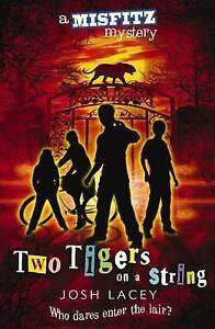 Misfitz-Mystery-Two-Tigers-on-a-String-by-Josh-Lacey-Paperback-2009
