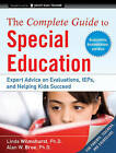 The Complete Guide to Special Education: Expert Advice on Evaluations, IEPs, and Helping Kids Succeed by Linda Wilmshurst, Alan W. Brue (Paperback, 2010)