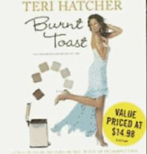 Burnt Toast : And Other Philosophies of Life by Teri Hatcher (2007, CD,...