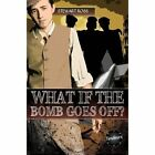 What If the Bomb Goes off? by ReadZone Books Limited (Paperback, 2016)