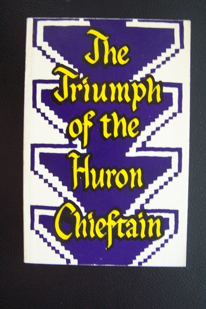 Triumph of the Huron Chieftain [Tales of Valor Series]