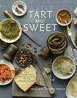 Tart & Sweet: 101 Canning Recipes for the Modern Kitchen by Kelly Geary, Jessie Knadler (Hardback, 2011)