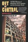 Out Of Control: The New Biology Of Machines, Social Systems, And The Economic World by Kevin Kelly (Paperback, 1995)