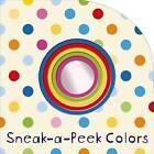 Sneak-A-Peek: Colors by Aimaee Chapman, Roger Priddy (Board book, 2015)