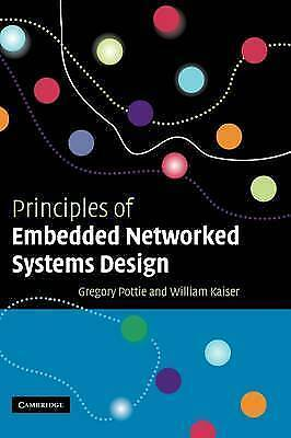 Principles of Embedded Networked Systems Design by Pottie, Gregory J., Kaiser,