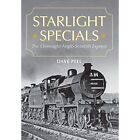 Starlight Specials: The Overnight Anglo-Scottish Express by Dave Peel (Paperback, 2014)