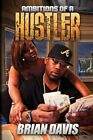 Ambitions of a Hustler 9781453522486 by Brian Davis Paperback