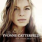 Von Anfang bis jetzt - The Best Of Yvonne Catterfeld von Yvonne Catterfeld (2011)