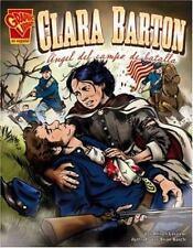 Clara Barton: ngel del campo de batalla (Biografias Graficas) (Spanish Edition)