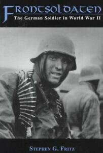 Frontsoldaten-The-German-Soldier-in-World-War-II-By-Stephen-G-Fritz