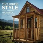 Tiny House Style: Ideas to Design and Decorate Your Tiny House by Steve Weissmann (Paperback / softback, 2014)