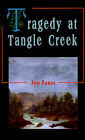 Tragedy at Tangle Creek by Joe Faust (Paperback / softback, 2001)