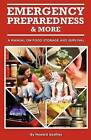 Emergency Preparedness and More a Manual on Food Storage and Survival by Howard Godfrey (Paperback / softback, 2011)
