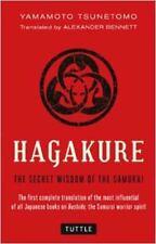 Hagakure : The Secret Wisdom of the Samurai by Yamamoto Tsunetomo (2014, Paperback)