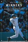 Winners: How Good Baseball Teams Become Great Ones (And It's Not the Way You Think) by Dayn Perry (Hardback, 2006)