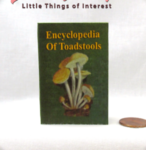 ENCYCLOPEDIA OF TOADSTOOLS Textbook 1:6 Scale Illustrated Book Potter Magic