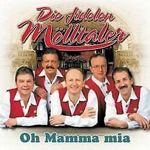 Oh Mamma Mia von die Fidelen Mölltaler | CD | Zustand gut