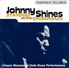 Standing at the Crossroads [Bonus Tracks] by Johnny Shines (CD, Apr-1995, Shout! Records)